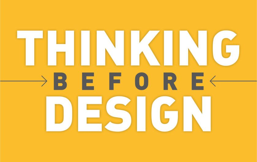 Putting thinking before design